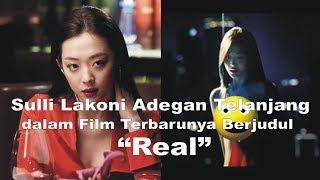 Sulli(fx) Lakoni Adegan T3l4njang dalam Film Terbarunya Berjudul Real