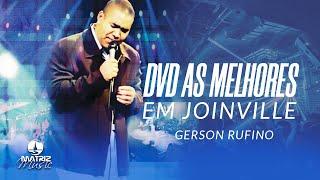 Gerson Rufino | As Melhores [DVD Ao Vivo em Joinville]