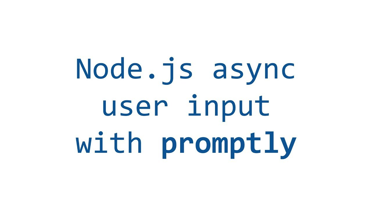 Simple Node js console input with promptly and async/await