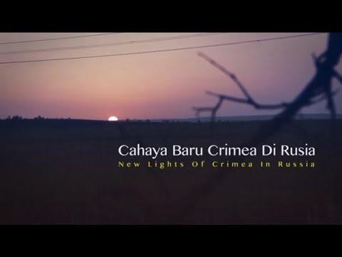 Crimea Documentary : New Lights of Crimea in Russia : Cahaya Baru Crimea di Rusia (Episode 1)