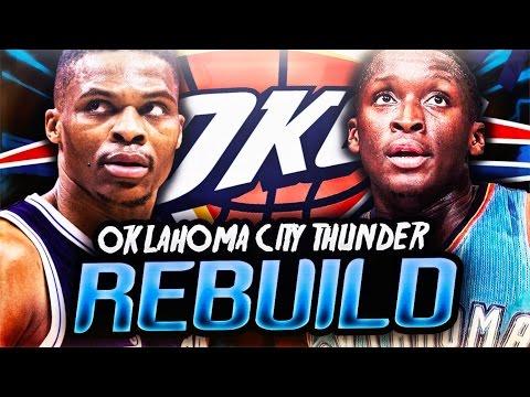 REBUILDING THE OKLAHOMA CITY THUNDER! NBA 2K17 MY LEAGUE