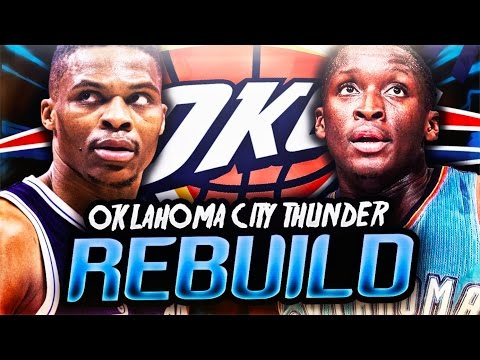 REBUILDING THE OKLAHOMA CITY THUNDER! NBA 2K17 MY LEAGUE