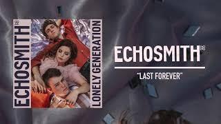 "Echosmith - ""Last Forever"" (Official Audio)"