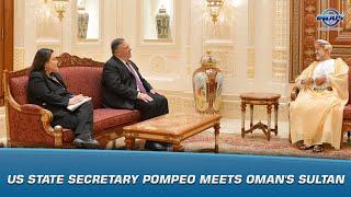 US State Secretary Pompeo meets Oman's Sultan