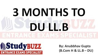 All about DU LL.B/ DU Law: Eligibility, Seats, Entrance | Important topics | 3 month strategy