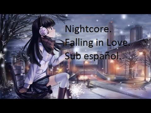 Nightcore -  Falling In Love - Sub Español