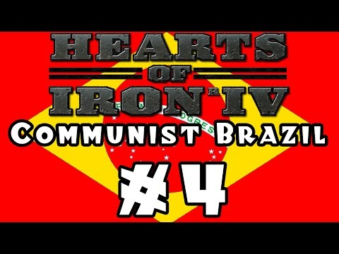 Hearts of Iron IV -- Communist Brazil! - Part 4