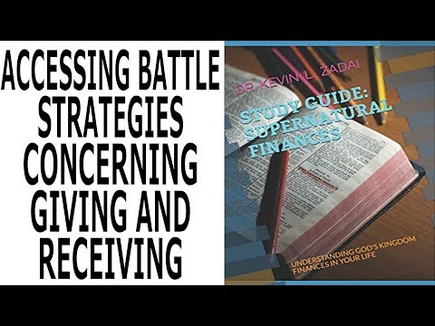 SUPERNATURAL FINANCES: VIDEO STUDY GUIDE SESSION 3:BATTLE STRATEGIES CONCERNING GIVING AND RECEIVING
