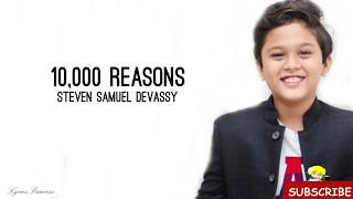 10,000 Reasons - Song By Matt Redman - Ft. Steven Samuel Devassy [Lyrics]