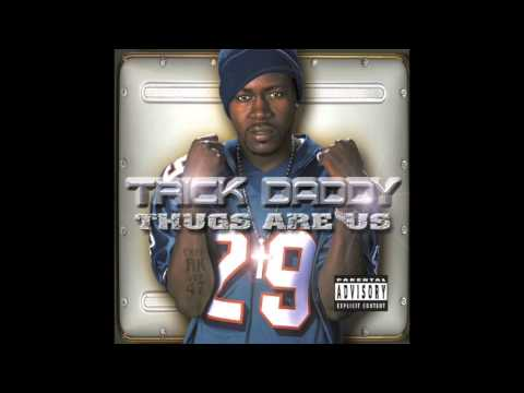 Trick Daddy  99 Problems feat Money Mark Diggla  Thugs Are Us