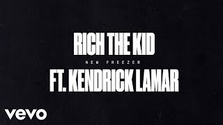 Rich The Kid - New Freezer (Audio) ft. Kendrick Lamar video thumbnail