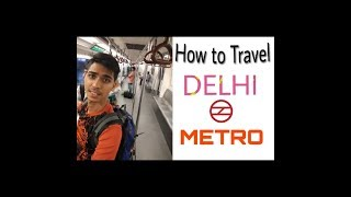 How to Travel DELHI METRO   Fastest & Cheapest Train in india  