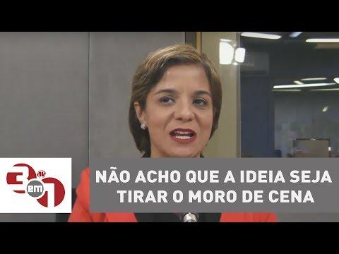 Vera: Não Acho Que A Ideia Seja Tirar O Moro De Cena