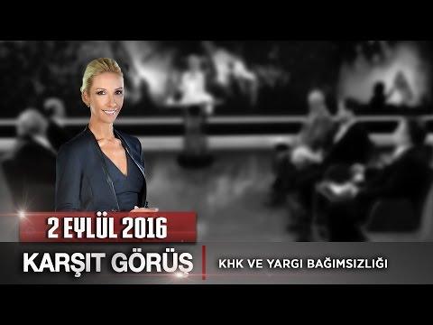 Karşıt Görüş Özel - 2 Eylül 2016 (KHK ve Yargı Bağımsızlığı)