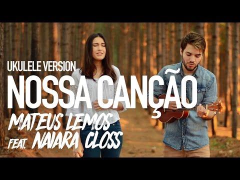 Nossa Canção (Gabriela Rocha e Leonardo Gonçalves - ukulele version) - Mateus Lemos e Naiara