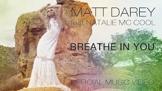 Matt Darey feat Natalie Mc Cool - Breathe In You (Official Music Video)