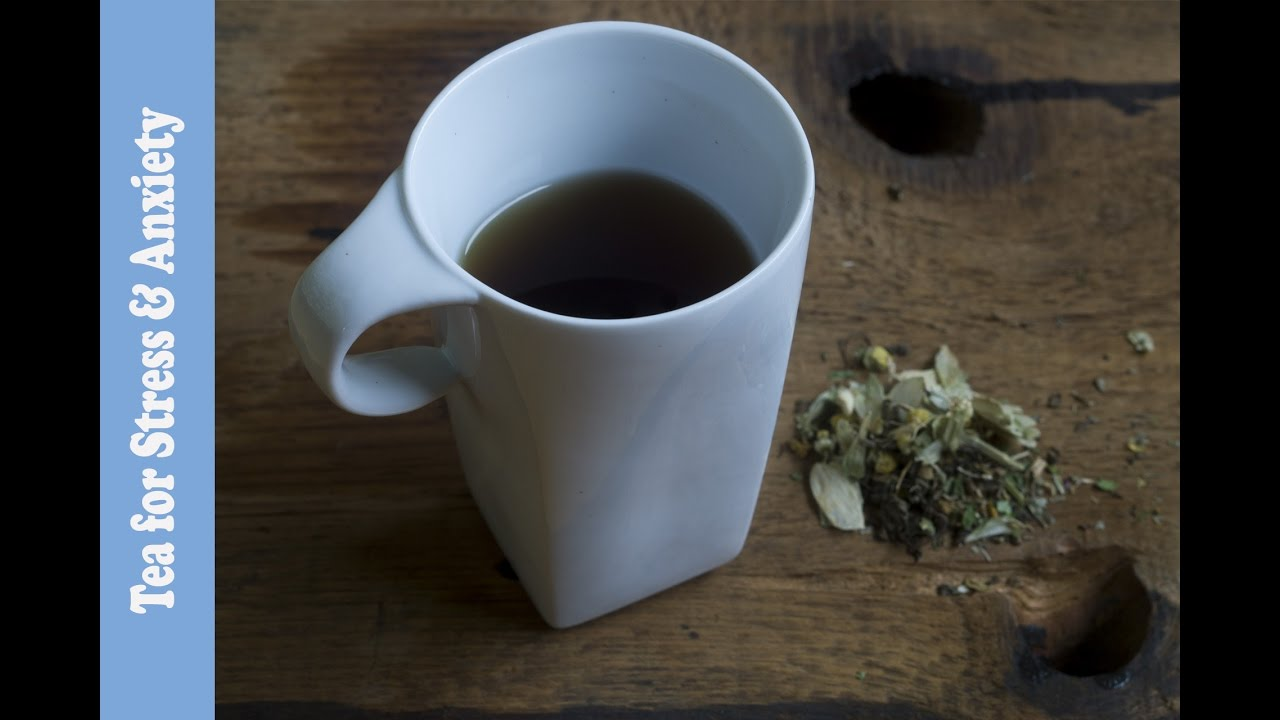Chinese herbs tea stress anxiety - Herbal For Tea For Anxiety And Stress And Stress Management