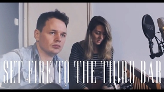 Snow Patrol - Set Fire To The Third Bar (Cover By Thomas Kavanagh & Emily Cole)