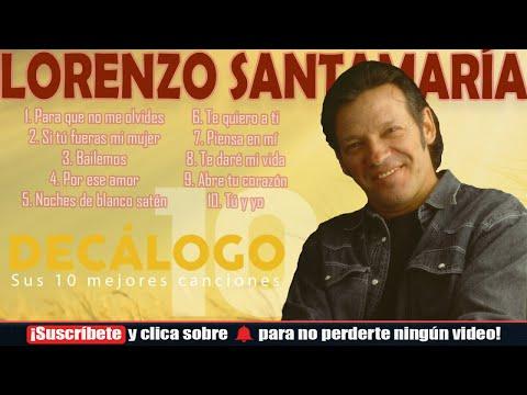 Lorenzo Santamaría - Sus 10 mayores éxitos (Colección