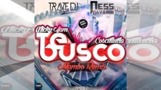 Nicky Jam Ft. Cosculluela - Te Busco (Mambo Remix) | Rave DJ & Ness Navarro