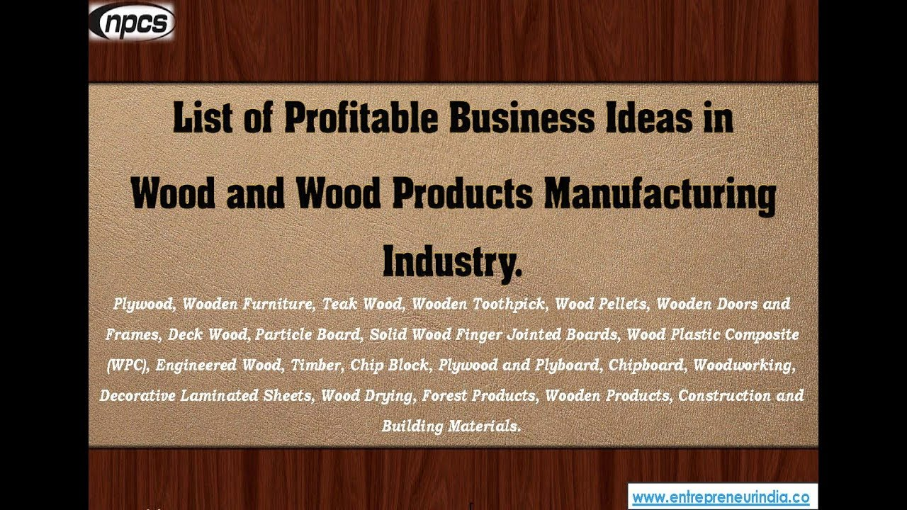 Wood and Wood Products Manufacturing Business - YouTube
