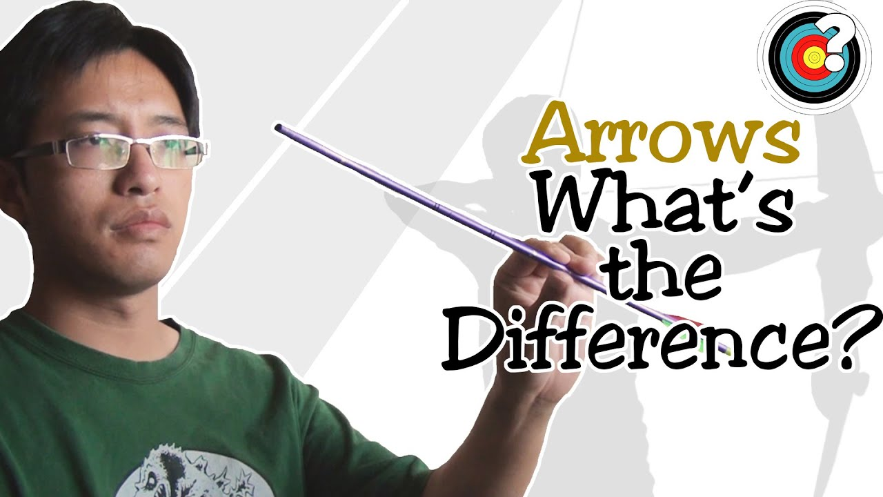 Archery | Arrows - What's The Difference?