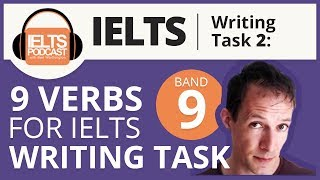 9 Band 9 Verbs for IELTS Writing Task - (2018)