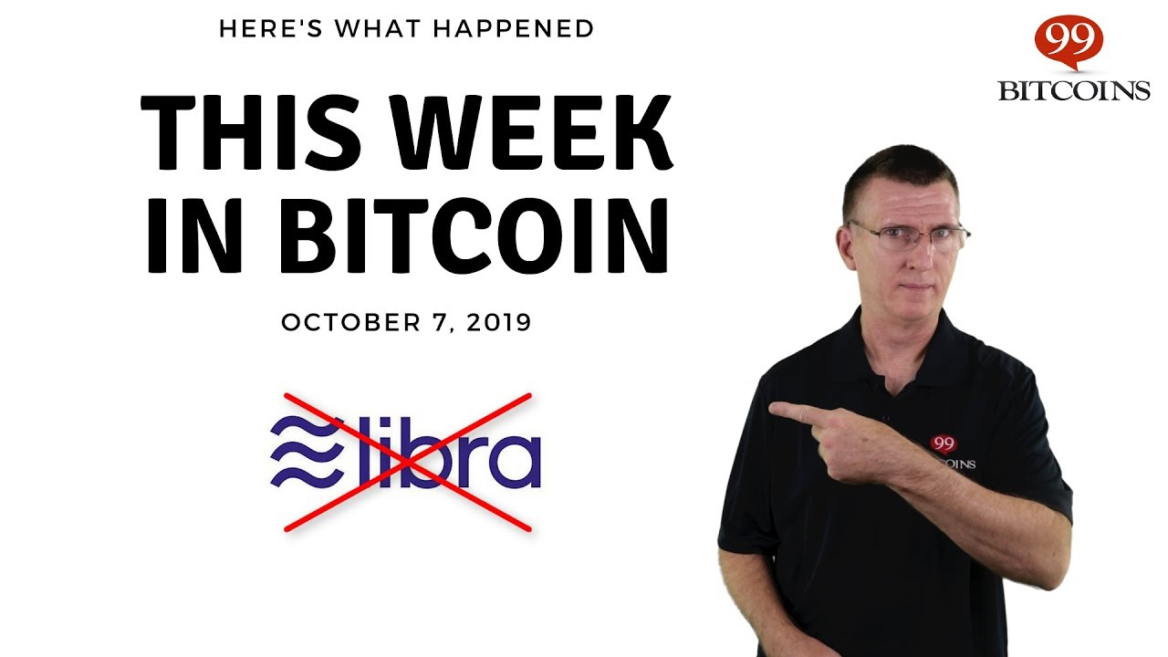 This week in Bitcoin – Oct 7th, 2019
