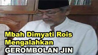 Kisah KH Dimyati Rois Mengalahkan Gerombolan Jin Kisah Kyai NU