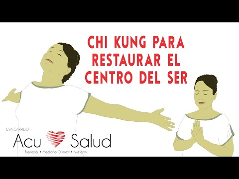 Chikung para restaurar el Centro del Ser - Eva Garrido - Acu Salud