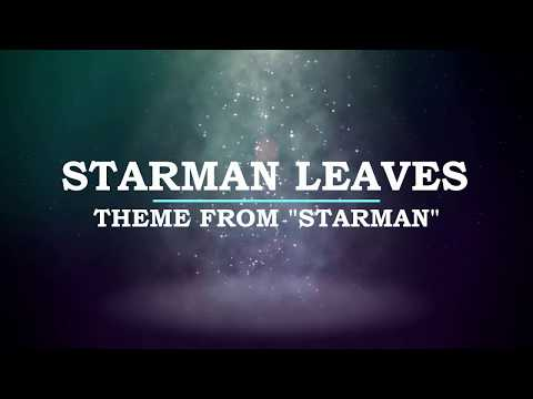 Starman Leaves: Theme from STARMAN