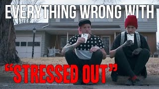 "Everything Wrong With Twenty One Pilots - ""Stressed Out"""