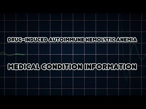 Drug-induced autoimmune hemolytic anemia (Medical Condition)