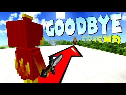 SAY GOODBYE MY FRIEND !! - Minecraft Murder Mystery
