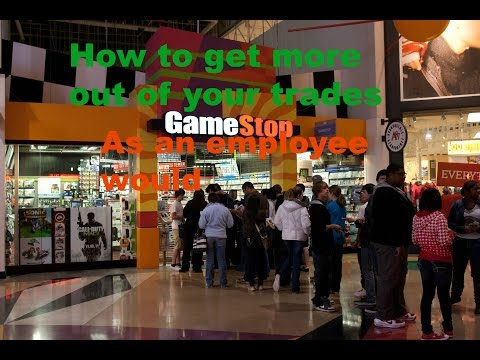 GameStop: How To Work The Trade System