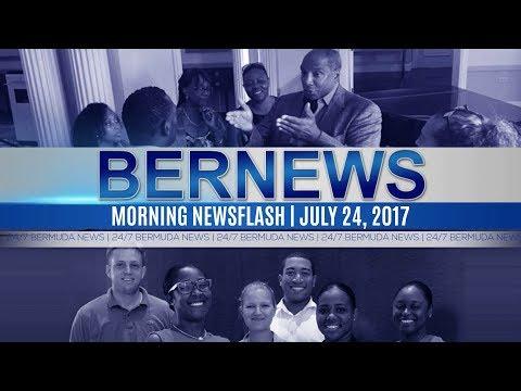 Bernews Morning Newsflash For Mon, July, 24 2017