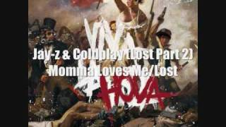 Lost Part 2 (Momma Loves Me/ Lost) - Jay-z & Coldplay