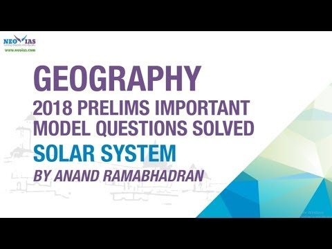 SOLAR SYSTEM | 2018 PRELIMS IMPORTANT MODEL QUESTION SOLVED | GEOGRAPHY | NEO IAS
