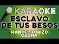 Esclavo De Tus Besos - MTZ Manuel Turizo X Ozuna KARAOKE con LETRA