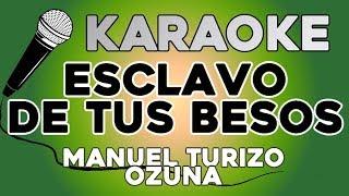 Esclavo De Tus Besos - Mtz Manuel Turizo X Ozuna  Con