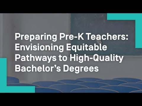 Preparing Pre-K Teachers: Envisioning Equitable Pathways to High-Quality Bachelor's Degrees