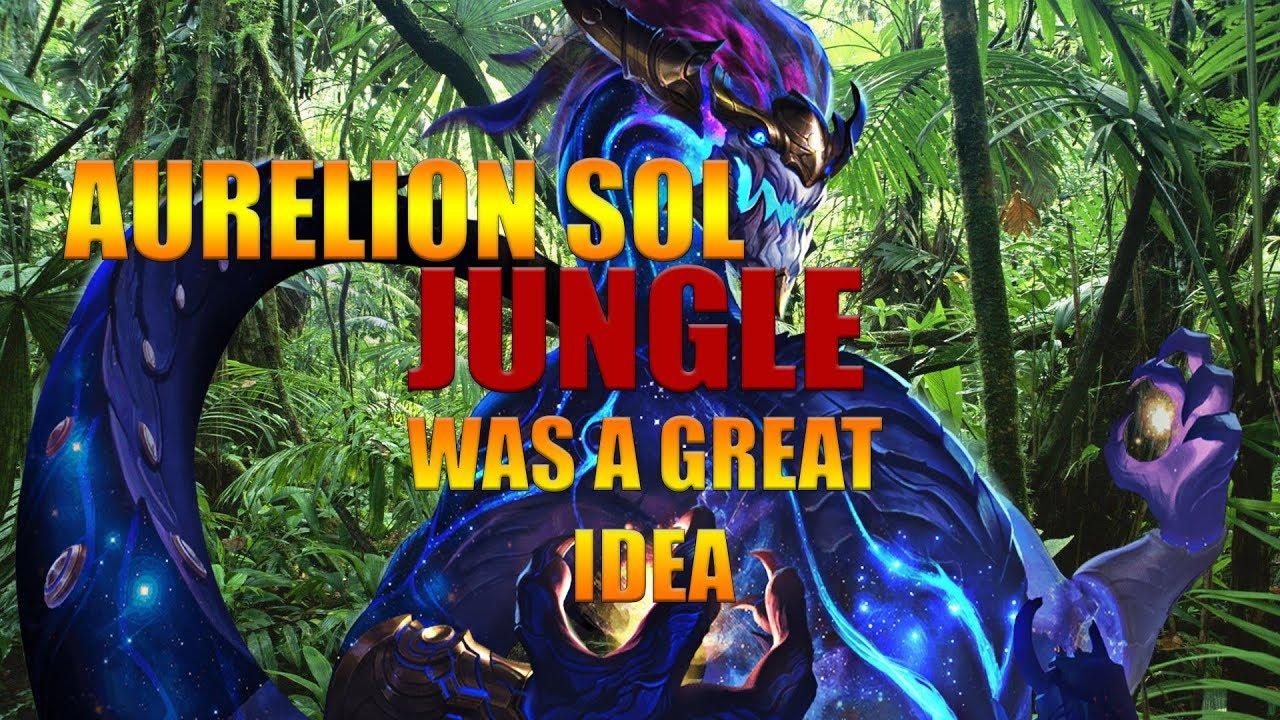AURELION SOL JUNGLE WAS A GREAT IDEA - League of Legends - YouTube