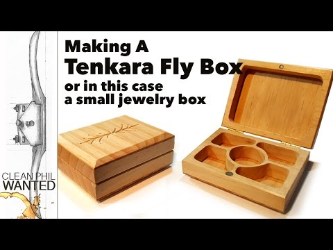 Making a Tenkara Fly Fishing Box or Small Jewelry Box with hand tools