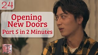 24 - Opening New Doors Part 5 in 2 Minutes
