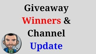 JUNE Giveaway Winners, Channel Update and Future Giveaways