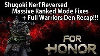 For Honor - Shugoki Nerf Reversed, Ranked Mode Changes & Event Details!! + Full Warriors Den Recap!!