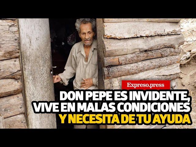 Don Pepe es invidente, vive en malas condiciones y necesita de tu ayuda