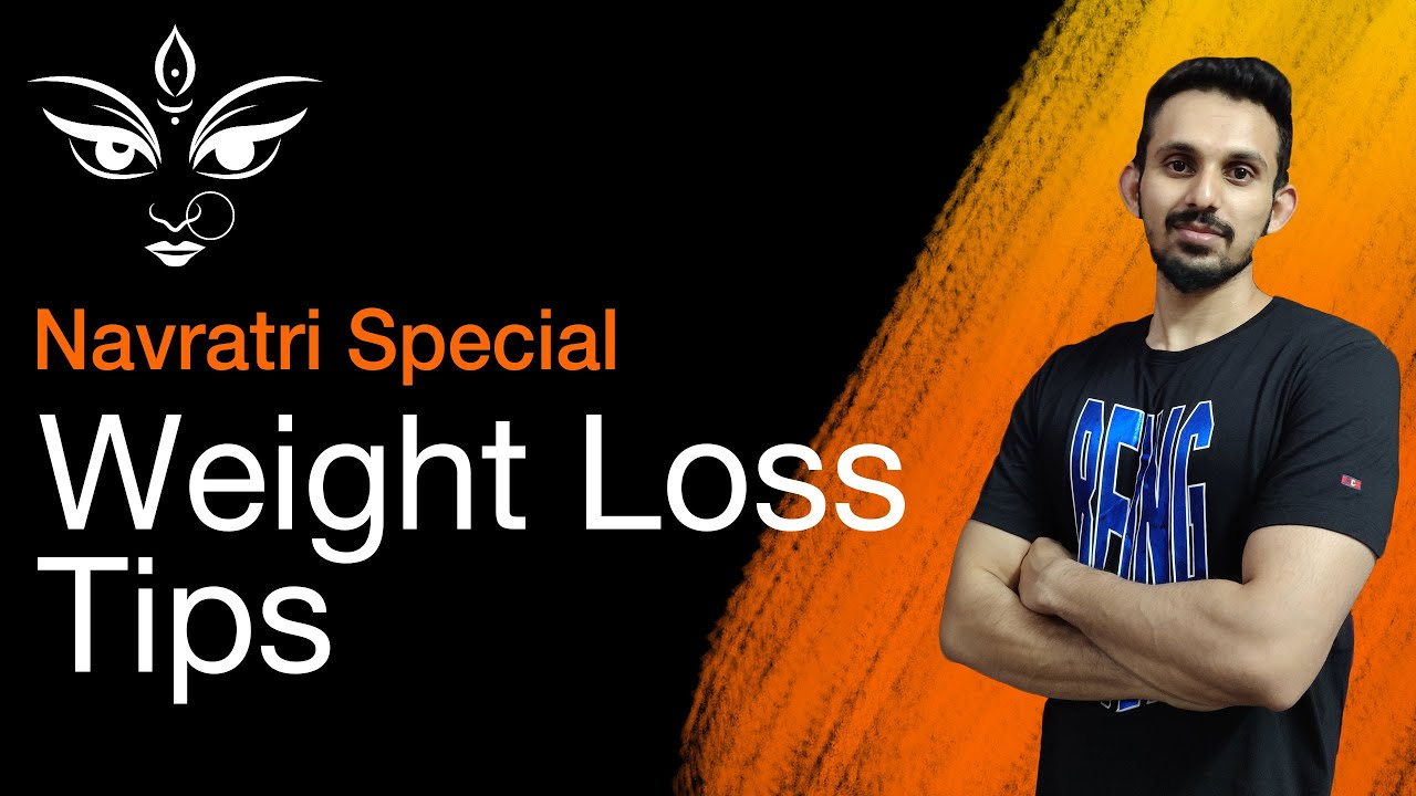 Navratri Special – Weight Loss Tips | Lose Fat during Navratri | Mistakes To Avoid | Fitofabia