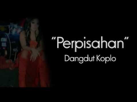Dangdut koplo - PERPISAHAN Mp3