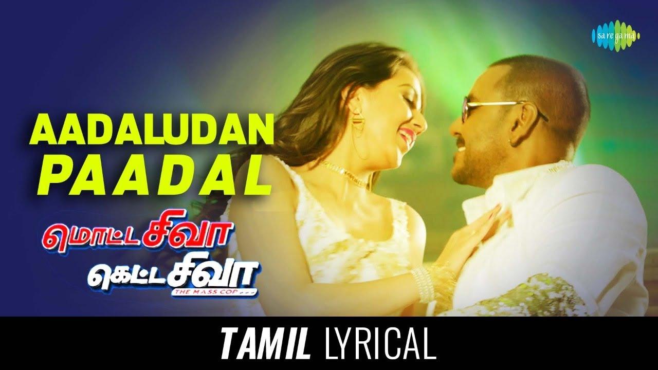 Download Aadaludan Paadalai - Tamil Lyrical | Motta Shiva Ketta Shiva | Raghava Lawrence | Nikki Galrani